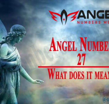 27 Angel Number - Meaning and Symbolism