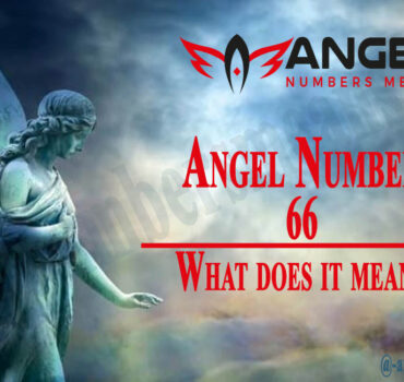 66 Angel Number - Meaning and Symbolism