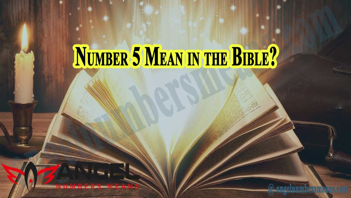 Number 5 Mean in the Bible