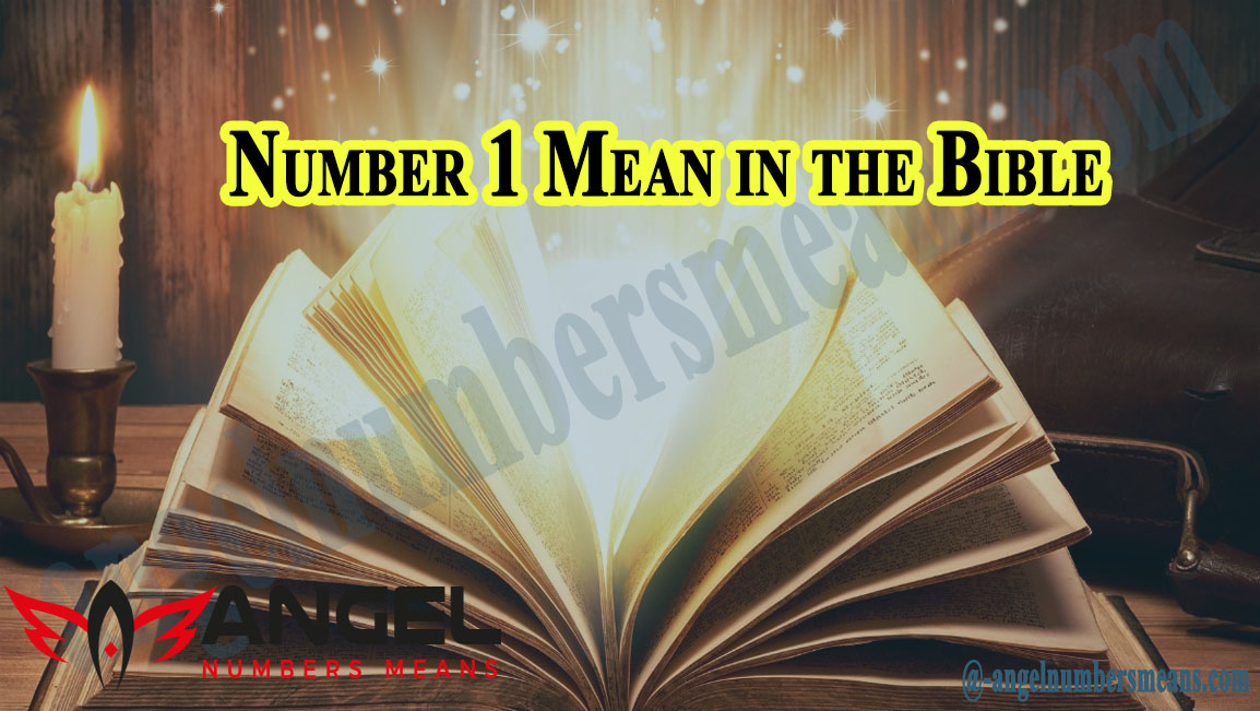 What Does the Number 1 Mean in the Bible
