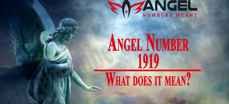 1919 Angel Number - Meaning and Symbolism