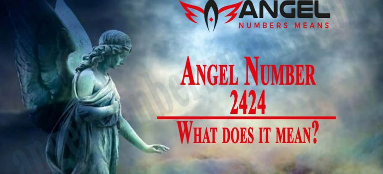 2424 Angel Number - Meaning, Spirituality and Symbolism
