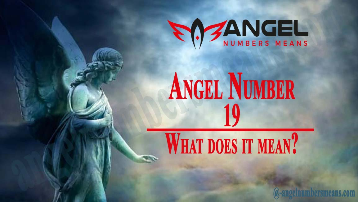 19 Angel Number - Meaning, Spirituality and Symbolism